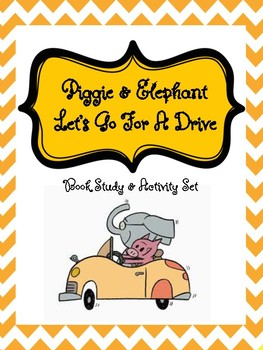 Elephant & Piggie Let's Go For A Drive