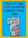 Elephant & Piggie Love Handwriting - Alphabet Tracing Pages