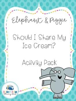 Elephant & Piggie Should I Share My Ice Cream?