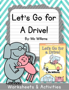 Elephant and Piggie. Let's Go for a Drive! Worksheets. Mo Willems.