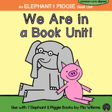 Elephant and Piggie by Mo Willems - We Are in a Book Unit!