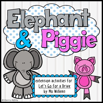 Elephant and Piggie extension activities for Let's Go for a Drive