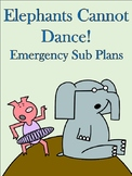 Elephants Cannot Dance Emergency Sub Plans