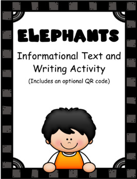 Elephants:Informational Text and Writing Activity