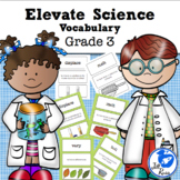 Elevate Science Vocabulary 3rd Grade