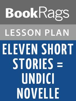 Eleven Short Stories = Undici Novelle Lesson Plans
