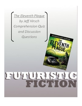Eleventh Plague, Jeff Hirsch:  Comprehension and Discussion Questions