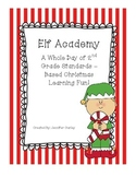 Elf Academy (A Standards Based Christmas Themed Day of Fun!)