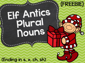Elf Antics Plural Nouns {FREEBIE}
