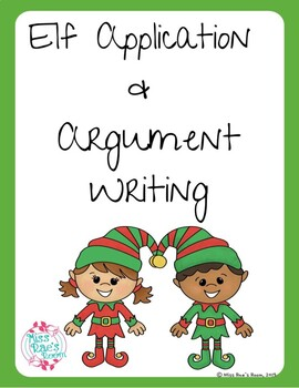Elf Application & Persuasive Argument Writing Activity * CCSS