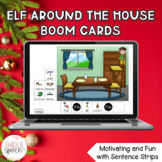 Elf Around the House with Sentence Strips Boom Cards