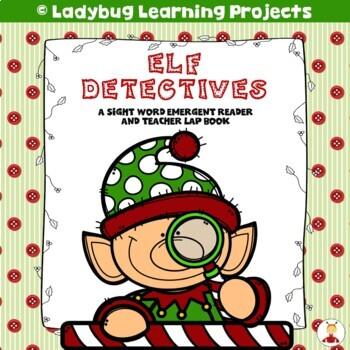 Elf Detectives  (A Sight Word Emergent Reader and Teacher Lap Book)