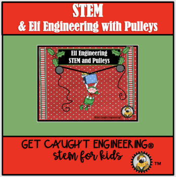STEM with Elf Engineering : Mechanical Engineering with a Focus on Pulleys