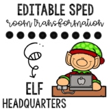 Elf Headquarters- Sped Room Transformation and Data Collection