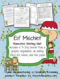 Elf Mischief Narrative Writing Unit