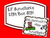 Elf Surveillance Lightbox Sign