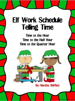 Elf Work Schedule Telling Time (Hour, Half Hour, Quarter Hour)