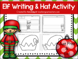 Elf Writing & Elf Hat Activity- Print & Go! Headband strips included!