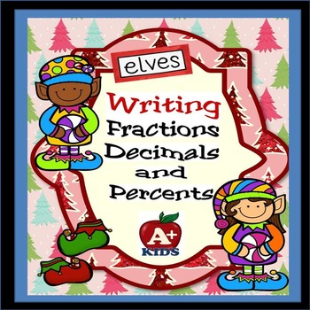 Elves Writing Fractions Decimals and Percents