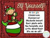 Elf Yourself- A Google Classroom Tech Resource!