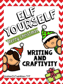Elf Yourself - Christmas Writing and Craftivity