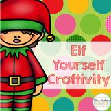 Elf Yourself Craftivity