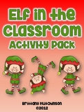 Elf in the Classroom Activity Pack (FULL Elf Placement Calendar for Dec 2016!)