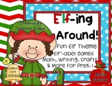 Elf-ing Around!  MEGA Pack of Elf Themed ABC, Math, Writing & More!  CC Aligned!