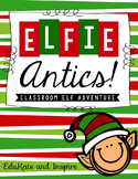 Elfie Antics: A Classroom Elf Adventure