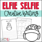 Elfie Selfie Creative Writing