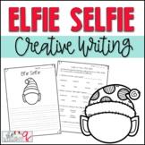 Elfie Selfie Creative Writing
