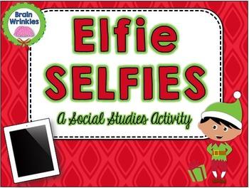 Elfie Selfies  - A Social Studies Activity