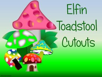 Elfin Toadstool Cutouts