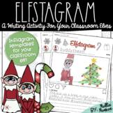 Elfstagram: Instagram Writing Activity For Your Classroom Elves