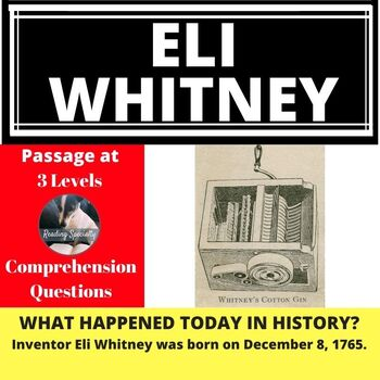 Eli Whitney Differentiated Reading Comprehension Passage December 8