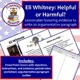 Eli Whitney - Helpful or Harmful? Lesson with primary and