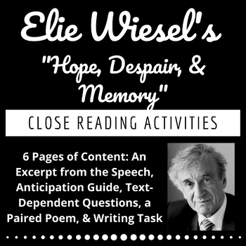 "Elie Wiesel's ""Hope, Despair, & Memory"" Close Reading Activities & Writing Task"