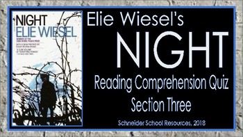 Elie Wiesel's Night: Section Three Reading Comprehension Quiz