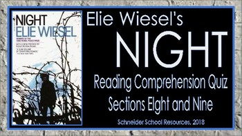 Elie Wiesel's Night: Sections Eight and Nine Reading Comprehension Quiz