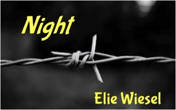 Elie Wiesel's Night - 1 assigment, 2 Projects, and a Performance Task - RI.8.2.