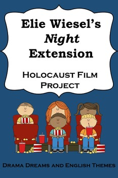 Elie Wiesel's Night Extension: Holocaust Film Project