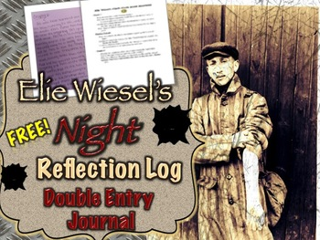 Elie Wiesel's Night Reflection Logs/Student Journal
