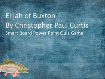 Elijah of Buxton Power Point Game (Great for Smartboards)