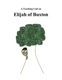 """Elijah of Buxton"" Teaching Unit: Activities, Q & A, Vocabulary, Writing Ideas"