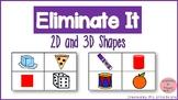 Eliminate It! 2D and 3D Shapes