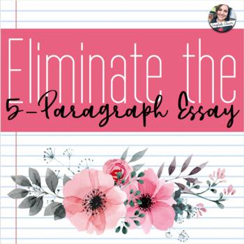Eliminate the 5 Paragraph Essay