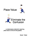 Eliminate the Confusion- A Place Value Unit