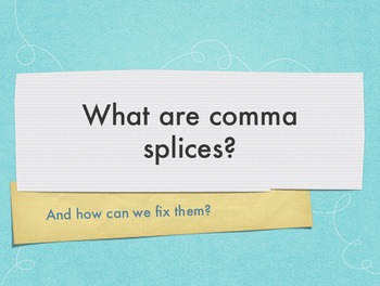 Eliminating Comma Splices Lesson and Practice Sheet (Keynote & Powerpoint)