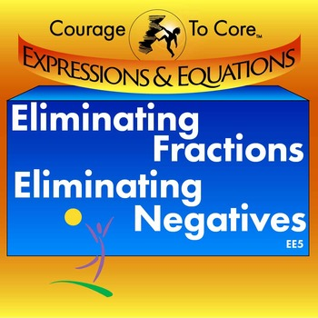 Eliminating Fractions, Eliminating Negatives (EE5): 8.EE.C.7, HSA.REI.A.1