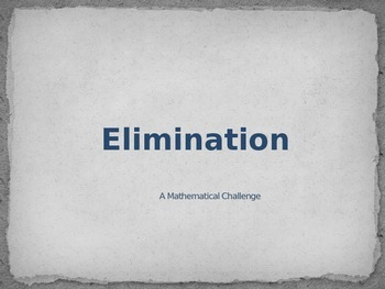 Elimination: A Mathematical Challenge Game